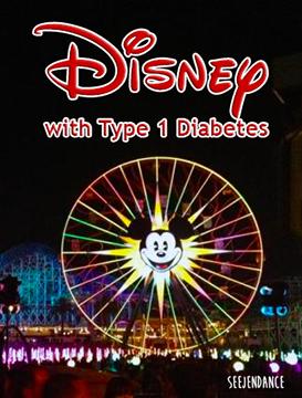 Disneyland with Type 1 Diabetes - SeeJenDance
